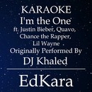 I'm the One (Originally Performed by DJ Khaled feat. Justin Bieber, Quavo, Chance the Rapper & Lil Wayne) [Karaoke No Guide Melody Version]/EdKara