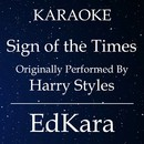 Sign of the Times (Originally Performed by Harry Styles) [Karaoke No Guide Melody Version]/EdKara