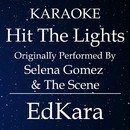 Hit the Lights (Originally Performed by Selena Gomez & The Scene) [Karaoke No Guide Melody Version]/EdKara
