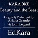 Beauty and the Beast (Originally Performed by Ariana Grande & John Legend) [Karaoke No Guide Melody Version]/EdKara