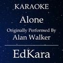 Alone (Originally Performed by Alan Walker) [Karaoke No Guide Melody Version]/EdKara