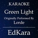Green Light (Originally Performed by Lorde) [Karaoke No Guide Melody Version]/EdKara