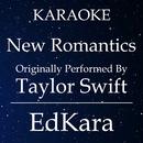 New Romantics (Originally Performed by Taylor Swift) [Karaoke No Guide Melody Version]/EdKara