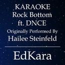 Rock Bottom (Originally Performed by Hailee Steinfeld feat. DNCE) [Karaoke No Guide Melody Version]/EdKara