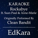 Rockabye (Originally Performed by Clean Bandit feat. Sean Paul & Anne-Marie) [Karaoke No Guide Melody Version]/EdKara