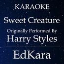 Sweet Creature (Originally Performed by Harry Styles) [Karaoke No Guide Melody Version]/EdKara