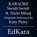 Swish Swish (Originally Performed by Katy Perry feat. Nicki Minaj) [Karaoke No Guide Melody Version]/EdKara