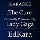 The Cure (Originally Performed by Lady Gaga) [Karaoke No Guide Melody Version]/EdKara