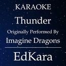 Thunder (Originally Performed by Imagine Dragons) [Karaoke No Guide Melody Version]/EdKara