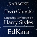 Two Ghosts (Originally Performed by Harry Styles) [Karaoke No Guide Melody Version]/EdKara