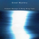 Great Mystery/真砂秀朗+ウォン・ウィン・ツァン