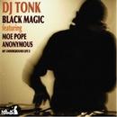 BLACK MAGIC/DJ TONK