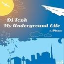 MY UNDERGROUND LIFE feat. PISMO/DJ TONK