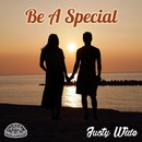 BE A SPECIAL/JUSTY WIDE