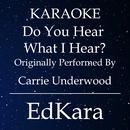 Do You Hear What I Hear? (Originally Performed by Carrie Underwood) [Karaoke No Guide Melody Version]/EdKara