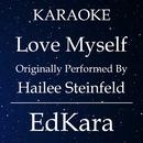 Love Myself (Originally Performed by Hailee Steinfeld) [Karaoke No Guide Melody Version]/EdKara