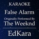 False Alarm (Originally Performed by The Weeknd) [Karaoke No Guide Melody Version]/EdKara