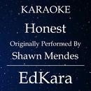 Honest (Originally Performed by Shawn Mendes) [Karaoke No Guide Melody Version]/EdKara