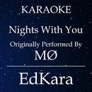 Nights With You (Originally Performed by MO) [Karaoke No Guide Melody Version]/EdKara