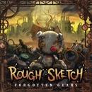 FORGOTTEN GEARS/RoughSketch