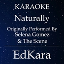 Naturally (Originally Performed by Selena Gomez & The Scene) [Karaoke No Guide Melody Version]/EdKara