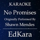 No Promises (Originally Performed by Shawn Mendes) [Karaoke No Guide Melody Version]/EdKara