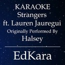 Strangers (Originally Performed by Halsey feat. Lauren Jauregui) [Karaoke No Guide Melody Version]/EdKara