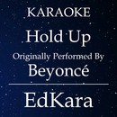 Hold Up (Originally Performed by Beyonce) [Karaoke No Guide Melody Version]/EdKara