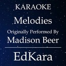 Melodies (Originally Performed by Madison Beer) [Karaoke No Guide Melody Version]/EdKara