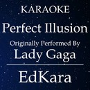 Perfect Illusion (Originally Performed by Lady Gaga) [Karaoke No Guide Melody Version]/EdKara