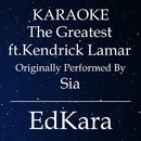The Greatest (Originally Performed by Sia feat. Kendrick Lamar) [Karaoke No Guide Melody Version]/EdKara