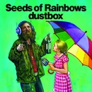 Seeds of Rainbows/dustbox