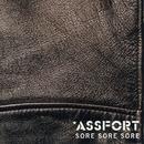 SORE SORE SORE/ASSFORT