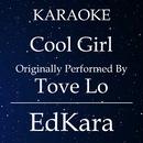 Cool Girl (Originally Performed by Tove Lo) [Karaoke No Guide Melody Version]/EdKara