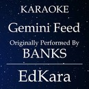 Gemini Feed (Originally Performed by BANKS) [Karaoke No Guide Melody Version]/EdKara