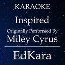Inspired (Originally Performed by Miley Cyrus) [Karaoke No Guide Melody Version]/EdKara