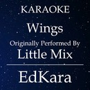Wings (Originally Performed by Little Mix) [Karaoke No Guide Melody Version]/EdKara