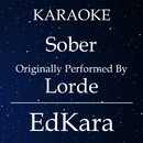 Sober (Originally Performed by Lorde) [Karaoke No Guide Melody Version]/EdKara