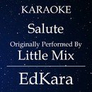 Salute (Originally Performed by Little Mix) [Karaoke No Guide Melody Version]/EdKara