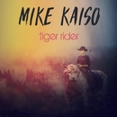 Tiger Rider/Mike Kaiso
