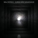 Surenchère Paranoiaque/Mila Dietrich