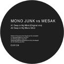 Deep in My Mind/Mono Junk vs Mesak