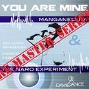 You Are Mine - Remaster Series/MANGANELLI V & THE NARO EXPERIMENT & Marcel Blaeske & MANGANELLI V and THE NARO EXPERIMENT & Fabio Carnelli