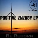 Positive Energy EP/Be Reborn