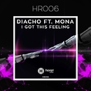 I Got This Feeling (feat. Mona) - Single/Diacho