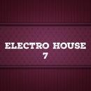 Electro House, Vol. 7/Imperial Box/Galaxy/Swedn8/Alexco/Lord Andy/Jamie Brown Jr/FLP Box/Dj Soldier/Dr H/Jon Gray/Dj Brain/AFRO PERK/Realtime/Rudy Gold/B 12/TEK COLORZ/Buba