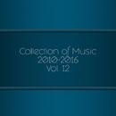Collection Of Music 2010-2016, Vol. 12/Eraserlad/DJ Di Mikelis/DIM TARASOV/Manchus/Deep Control/Notches/Dima Kubik/Max Livin/Stefano Andia