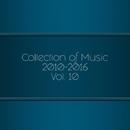 Collection Of Music 2010-2016, Vol. 10/Mr. Teddy/Eduard Guchetl/Leonid Gnip/Phil Fairhead/NuClear/Deep Control/Gloria/Notches/LifeStream/Kheger
