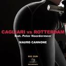 Cagliari Vs Rotterdam (feat. Peter Noordermeer) - Single/Mauro Cannone