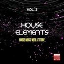 House Elements, Vol. 2 (House Music With Attitude)/Manyus/Paolo Di Miro'/Army/Cristiano Sberla/DJ Sit/Max Fortuna/Tobix/Two At Work/Di Miro' Experience/Disco Rouge/Riquezza/Ghettoboys/Hoxygen/Tobix & Baudo/Julian Raine/Mademoiselle/Marco Carpentieri/DJ E.s.s./Devex/Body 2 Voice/Electrobix/Sunbeam